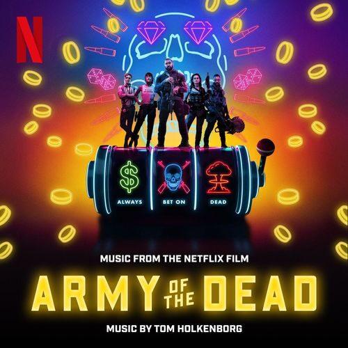 دانلود موسیقی متن فیلم Army of The Dead 2021